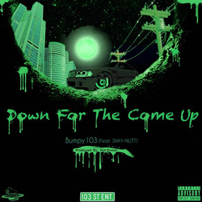 Down For The Come Up by Bumpy103