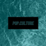 Pop.Culture [Spotify Playlist] Submit Now