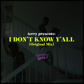 I Don't Know Y'all by Teriyaki Noize