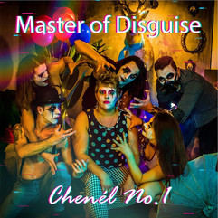Master Of Disguise by Chenél No.1