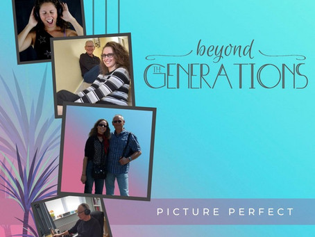 Beyond Generations - Picture Perfect