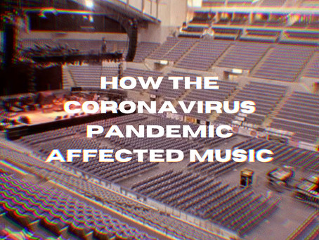 HOW THE CORONAVIRUS PANDEMIC AFFECTED MUSIC