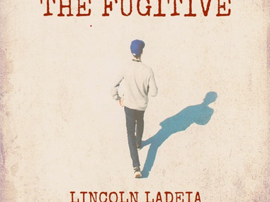 The Fugitive by Lincoln Ladeia