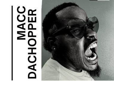Macc DaChopper: ARTIST TO WATCH