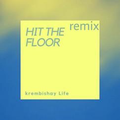 Hit The Floor - Remix by Krembishay Life