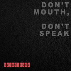 Don't Mouth, Don't Speak by Donny Ross