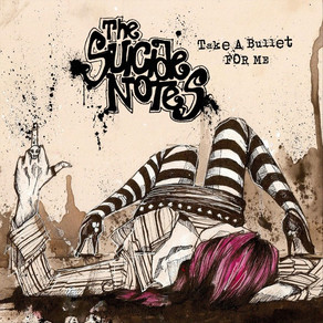 Take A Bullet For Me by The Suicide Notes