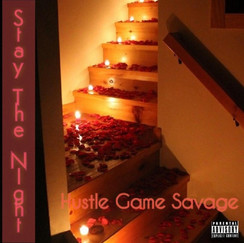 Stay The Night by Hustle Game Savage