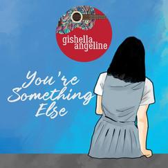 You're Something Else by Gishella Angeline feat. Fendy Tjandra