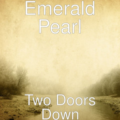 Two Doors Down by Emerald Pearl