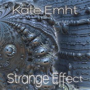 Kate Emht -Strange Effect