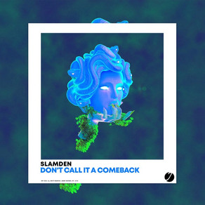 Don't Call It A Comeback by Slamden