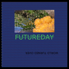 World Turned Over by Futureday