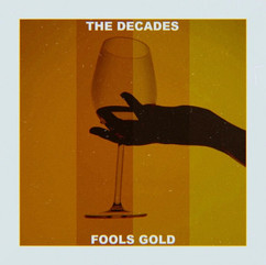 Fools Gold by The Decades