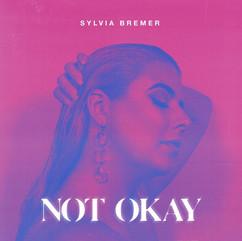 Sylvia Bremer - Not Okay