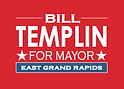 Bill Templin for Mayor, East Grand Rapid