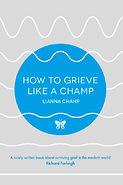 how-to-grieve-like-a-champ.jpg