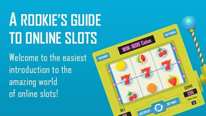 A Rookie's Guide to Online Slots