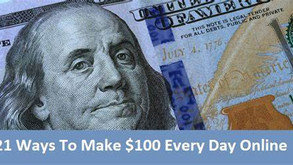 21 Ways To Earn $100 Every Day Online