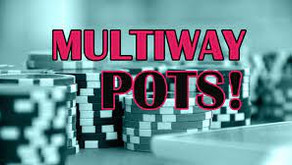 HOW TO WIN MORE IN MULTIWAY POTS – TOP 5 SIMPLE TIPS FOR YOU