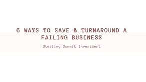 6 Ways To Save & Turnaround a Failing Business