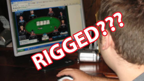IS ONLINE POKER RIGGED? HOW TO KNOW FOR SURE?