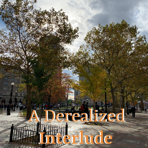 A Derealized Interlude