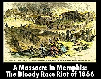 Memphis Race Riot 1866