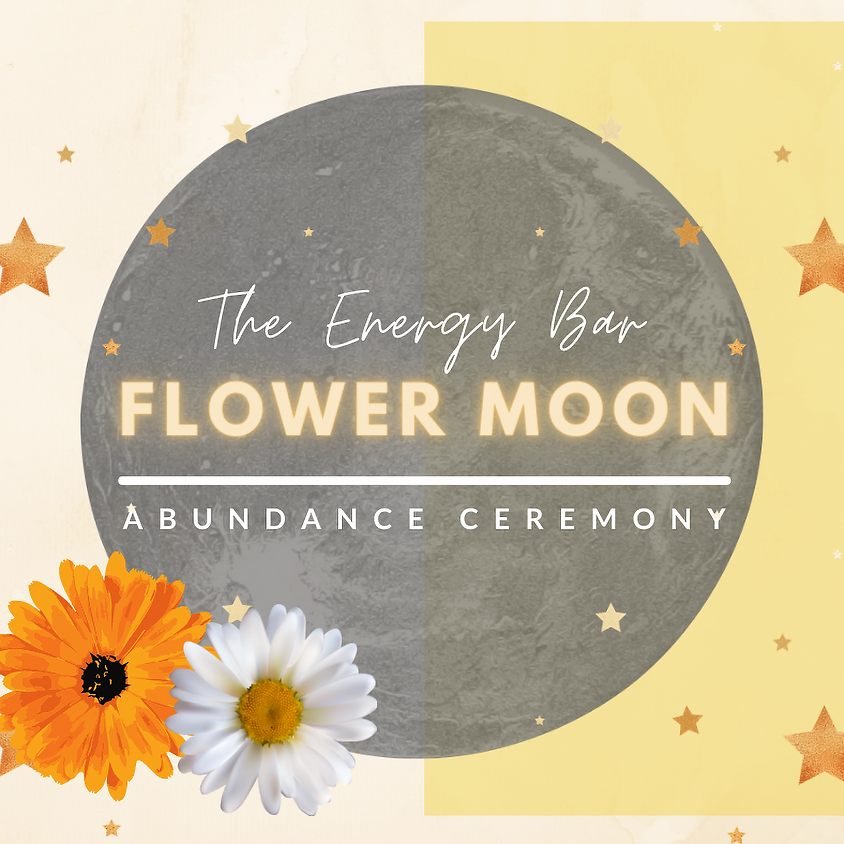 Flower Moon - Abundance Ceremony