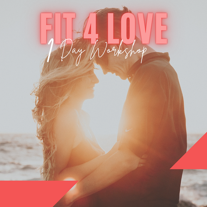 Fit 4 Love - 1 Day Workshop