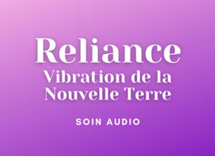 Reliance : vibrations de la Nouvelle Terre