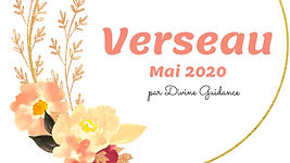 Verseau_Mai 2020_Horoscope_Tirage_Divine