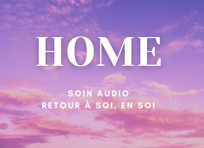 HOME : retour en son Royaume intérieur