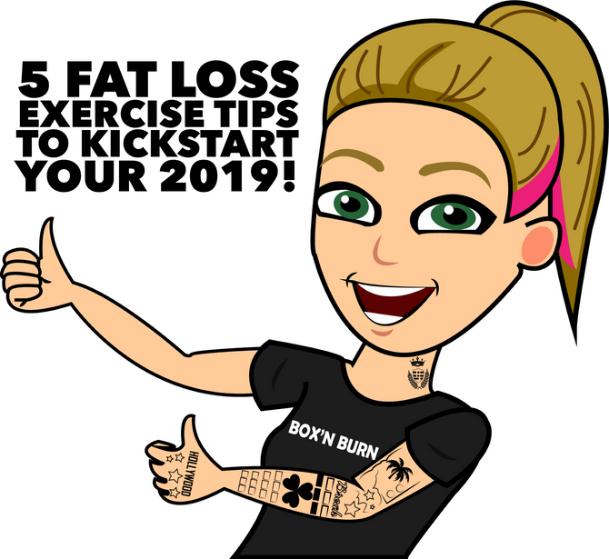 Fat Loss Exercise Tips to Kickstart your 2019!