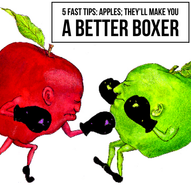 5 Fast Facts: Apples! They'll make you a better Boxer