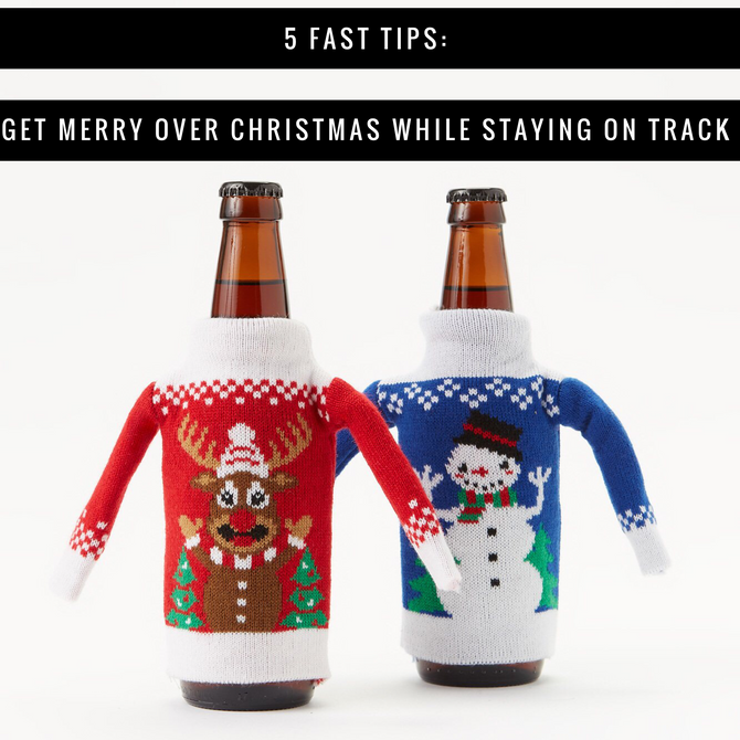 5 Fast Tips: Get Merry over Christmas While Staying on Track