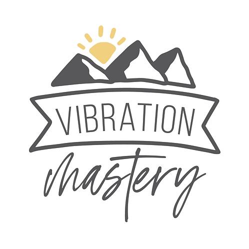 Vibration Mastery