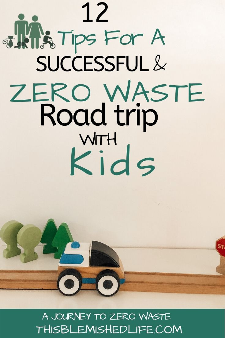 12 Tips For A successful and zero waste road trip with kids.