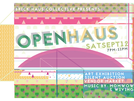 "Brick Haus Collective: ""Open Haus"""