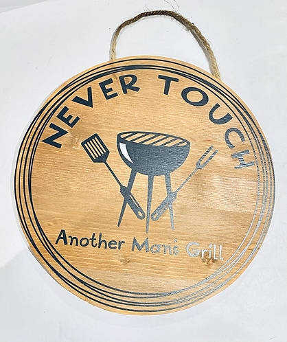 Never Touch Another Man's Grill Sign