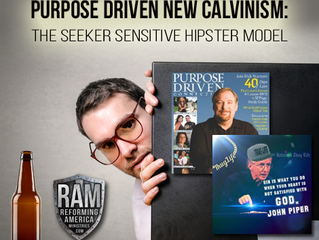 Purpose Driven New Calvinism: The Seeker Sensitive Hipster Model (By Sonny Hernandez)