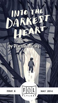 Into the Darkest Heart by Denton Loving Flyleaf Literary Journal Chicago Issue #6