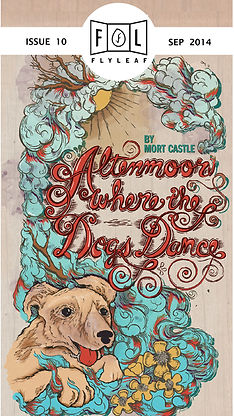 Altenmoor, Where the Dogs Dance by Mort Castle Flyleaf Literary Journal Chicago Issue #10