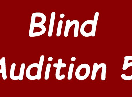 Blind Audition 5/2018
