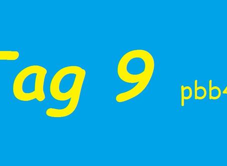 Tag 9 (PBB 4)