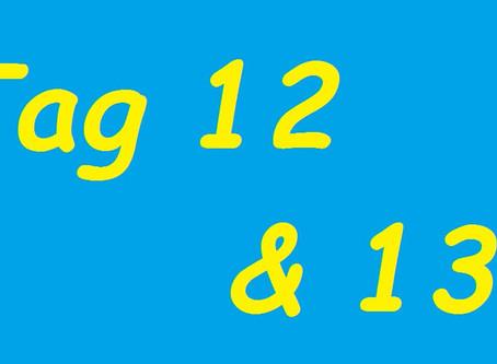 Tag 12 & 13 (BB 4)