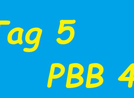 Tag 5 (PBB 4)