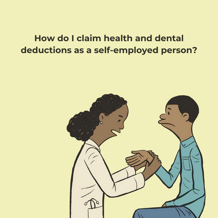 How do I claim health and dental deductions as a self-employed person?