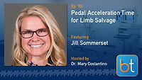 Pedal Acceleration Time for Limb Salvage BackTable Podcast Guest Jill Sommerset