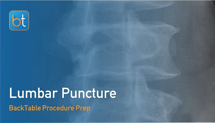 Step-by-step guidance on how to perform Lumbar Puncture. Review tools, techniques, pearls, and pitfalls on the BackTable Web App.